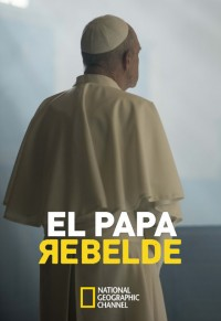 El Papa Rebelde - Documental NatGeo